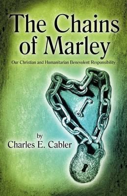 The Chains of Marley: Our Christian and Humanitarian Benevolent Responsibility