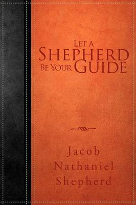 Let A Shepherd Be Your Guide