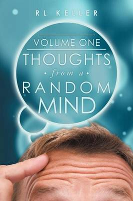 Thoughts from a Random Mind: Volume One