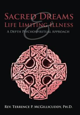 Sacred Dreams & Life Limiting Illness: A Depth Psychospiritual Approach