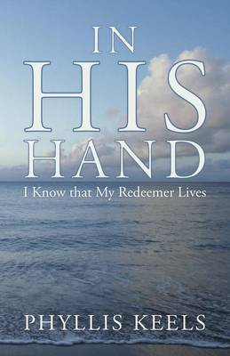 In His Hand: I Know That My Redeemer Lives