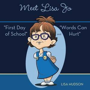Meet Lisa Jo:  First Day of School  and  Words Can Hurt