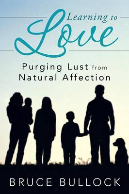 Learning to Love: Purging Lust from Natural Affection