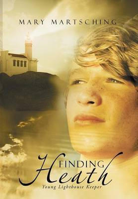 Finding Heath: Young Lighthouse Keeper