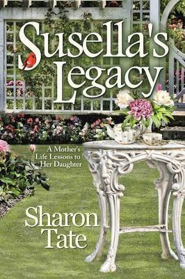 Susella's Legacy: A Mother's Life Lessons to Her Daughter