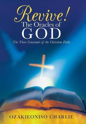 Revive! the Oracles of God: The Three Constants of the Christian Faith