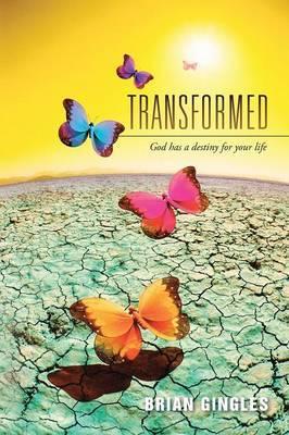 Transformed: God Has a Destiny for Your Life