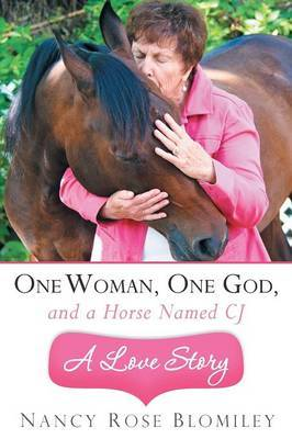 One Woman, One God, and a Horse Named CJ-A Love Story