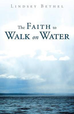 The Faith to Walk on Water