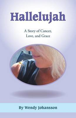 Hallelujah: A Story of Cancer, Love, and Grace