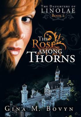 The Rose Among Thorns: The Daughters of Linolae Book 2