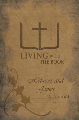 Living with the Book: Hebrews and James