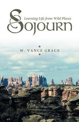 Sojourn: Learning Life from Wild Places