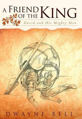 A Friend of the King: David and His Mighty Men
