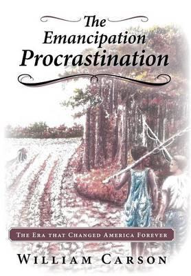 The Emancipation Procrastination