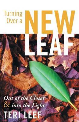 Turning Over a New Leaf: Out of the Closet and Into the Light
