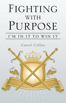 Fighting with Purpose: I'm in It to Win It