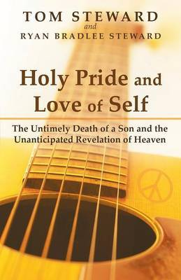 Holy Pride and Love of Self: The Untimely Death of a Son and the Unanticipated Revelation of Heaven
