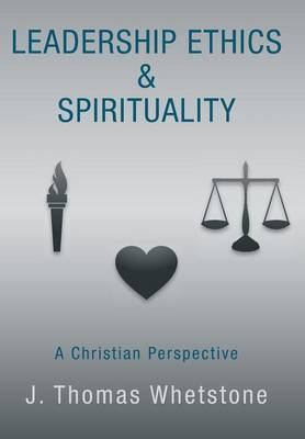 Leadership Ethics & Spirituality  : A Christian Perspective