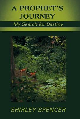 A Prophet's Journey: My Search for Destiny