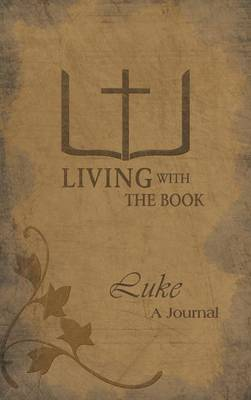 Living with the Book: Luke