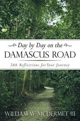 Day by Day on the Damascus Road: 366 Reflections for Your Journey