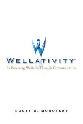 Wellativity: In-Powering Wellness Through Communication