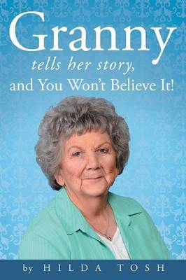 Granny Tells Her Story, and You Won't Believe It!
