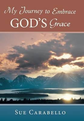 My Journey to Embrace God's Grace