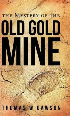 The Mystery of the Old Gold Mine
