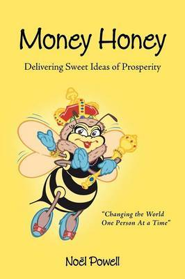 Money Honey: Delivering Sweet Ideas of Prosperity