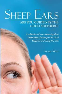 Sheep Ears: Are You Guided by the Good Shepherd?