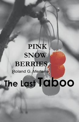 Pink Snowberries: The Last Taboo.
