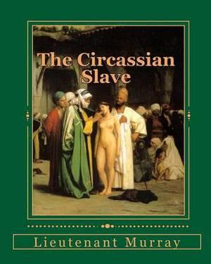 The Circassian Slave: The Sultan's Favorite