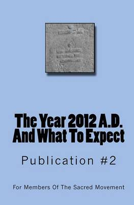 The Year 2012 A.D. and What to Expect