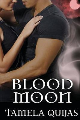 Blood Moon: Book Two of the Blood Chronicles