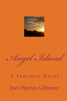 Angel Island: A Feminist Novel