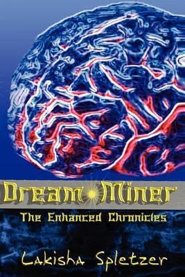 The Enhanced Chronicles: Dream Miner