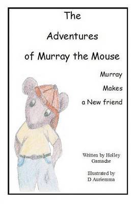 The Adventures of Murray the Mouse: Murray's First Adventure