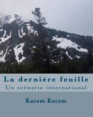 La Derniere Feuille: Un Scenario International