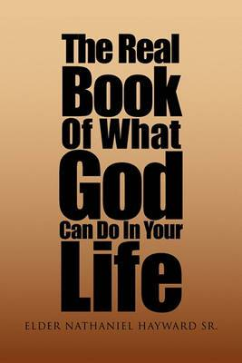 The Real Book of What God Can Do in Your Life