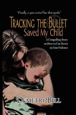Tracking the Bullet Saved My Child