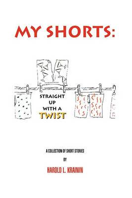 My Shorts: Straight Up with a Twist