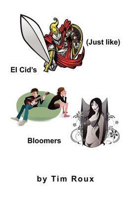 Just Like El Cid's Bloomers