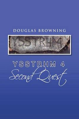 Ysstrhm 4, Second Quest