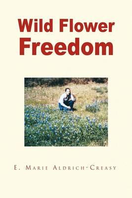Wild Flower Freedom