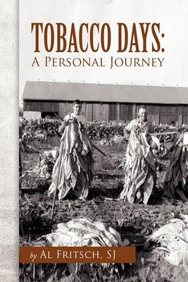 Tobacco Days: A Personal Journey