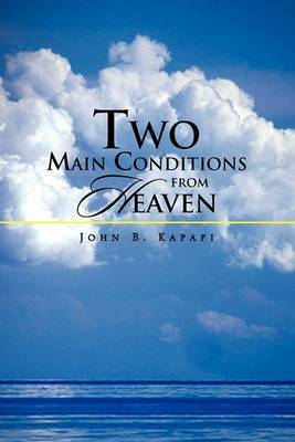 Two Main Conditions from Heaven