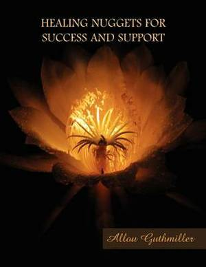 Healing Nuggets for Success and Support