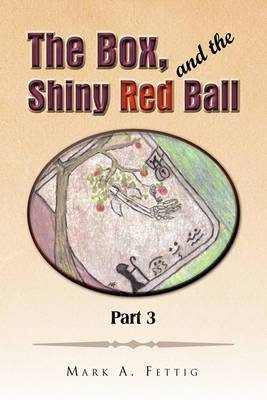 The Box and the Shiny Red Ball Part 3